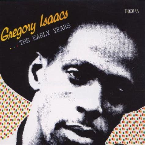 lyrics gregory the early years lyrics gregory isaacs songtexte lyrics de