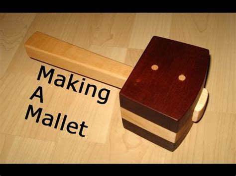 wooden mallet woodworking   youtube