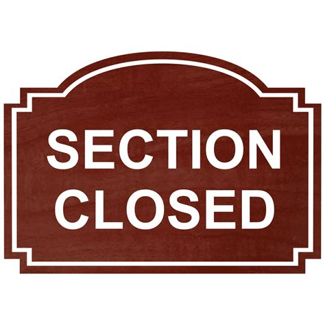 section closed sign section closed engraved sign egre 15783 whtoncnmn customer