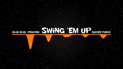 swing em again sucker punch ep glitch hop proctra swing em up