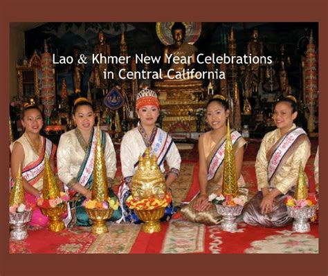 lao khmer new year celebrations in central california by