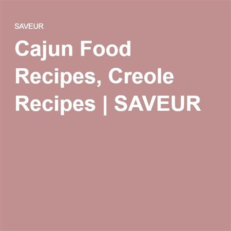 cajun food near me best 25 cajun and creole recipes ideas on pinterest