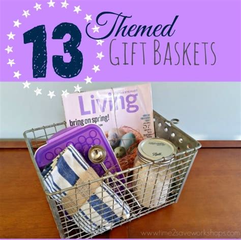 themed gift ideas 13 themed gift basket ideas for women men families