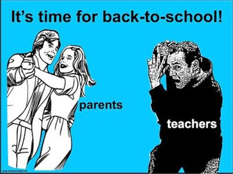 Teacher Back To School Meme - back to school time parents vs teachers from www