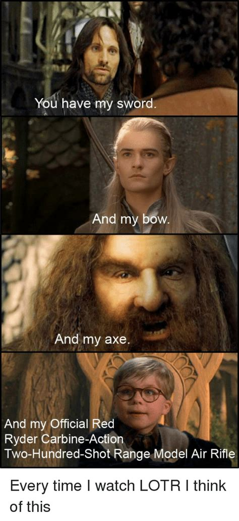 And My Axe Meme - you have my sword and my bow and my axe and my official