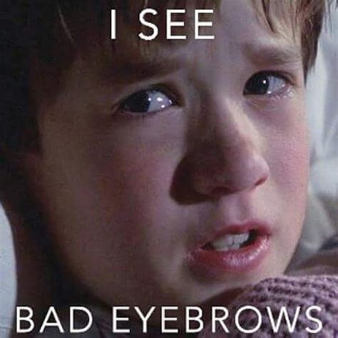Eyebrows Meme - bad drawn eyebrows memes www imgkid com the image kid