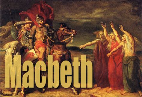 best macbeth top 10 best macbeth quotes