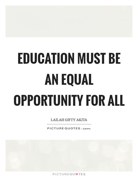 Quotes About Equal Education education must be an equal opportunity for all picture