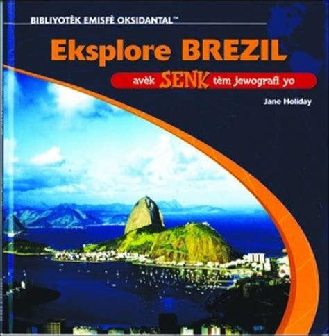 5 themes of geography chile exploring brazil in haitian creole eksplore brezil