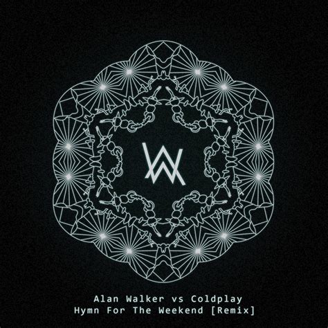 Alan Walker Hymn For The Weekend | coldplay hymn for the weekend alan walker remix we