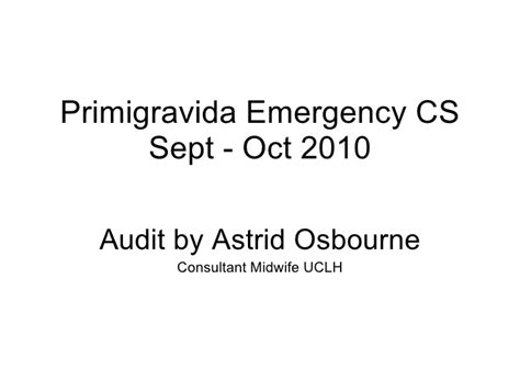 Emergency Caesarean Section by Emergency Caesarean Section And Primip Oct 2010 Astrid