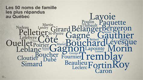 les canadiens franã ais origine des familles ã rci les 5000 noms de famille les plus populaires au qu 233 bec