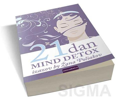 Mind Detox by Knjiga 21 Dan Mind Detox Izazov ž Poliakov