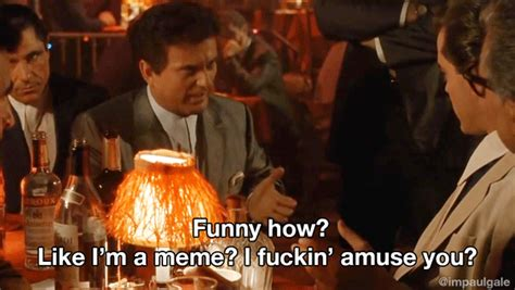 Goodfellas Meme - goodfellas gif find share on giphy