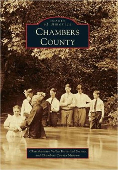 Chambers County Alabama Records Chambers County Alabama Images Of America Series By Chattahoochee Valley Historical