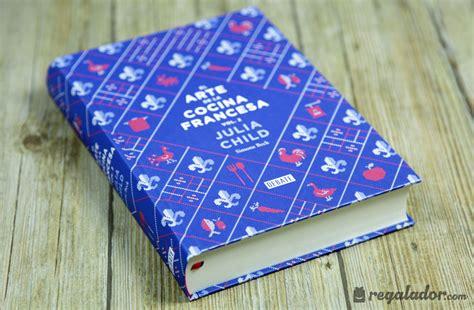 libro julia child libro el arte de la cocina francesa de julia child vol 2 en regalador com