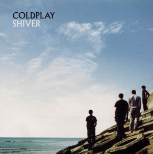 coldplay we live in a beautiful world shiver coldplay
