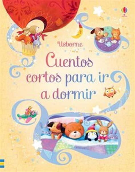 libro cuentos cortos para dormir cuentos cortos para ir a dormir at ediciones usborne