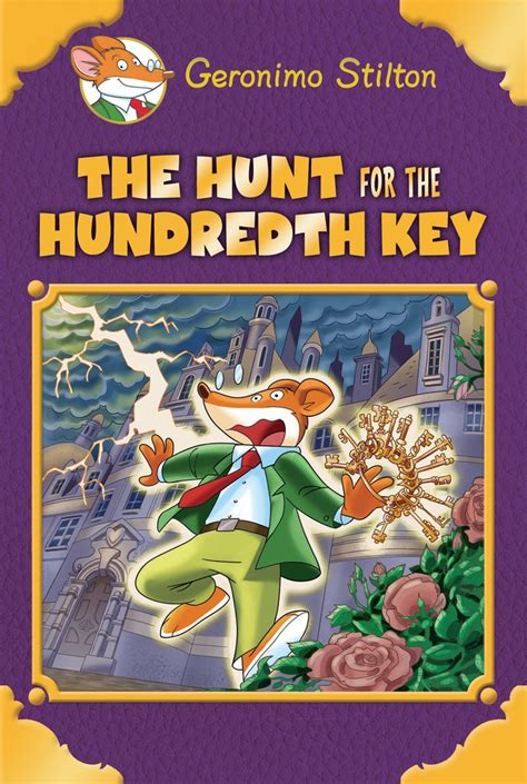 geronimo stilton books pictures the hunt for the hundredth key by geronimo stilton