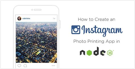 tutorial instagram api how to create an instagram photo printing app in node js