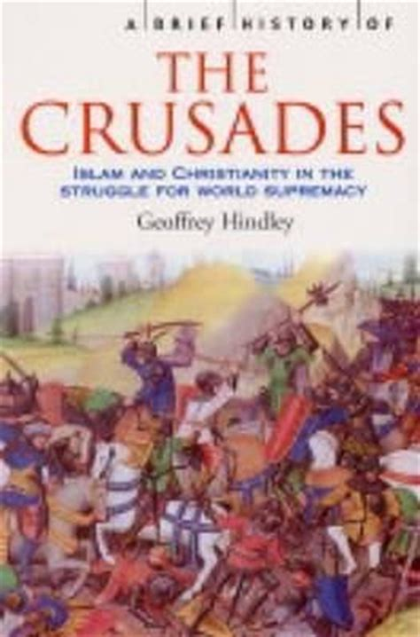 Early Christianity A Brief History a brief history of the crusades geoffrey hindley