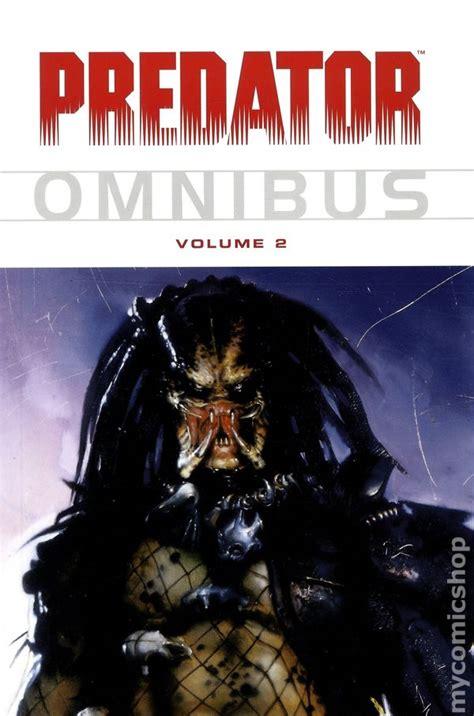 the complete predator omnibus books predator omnibus tpb 2007 2008 comic books