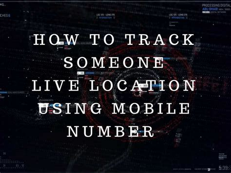 how to track mobile location how to track someone live location using mobile number