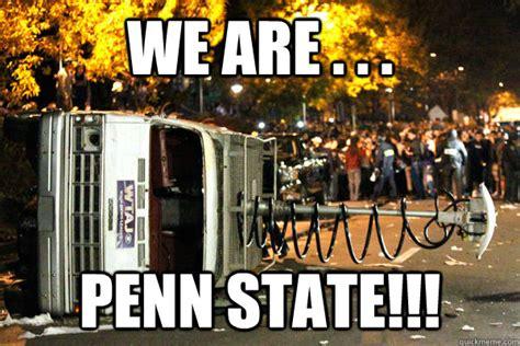 Penn State Memes - we are penn state penn state riot van quickmeme