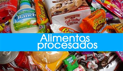 imagenes de alimentos naturales y procesados 10 formas que los alimentos procesados estan matando a las
