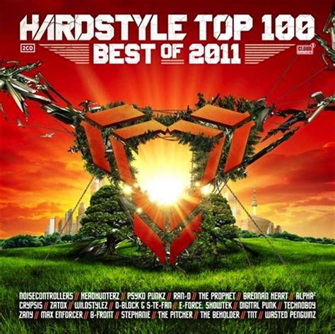 best hardstyle songs hardstyle top 100 best of 2011 2cd cldm2011055 cd