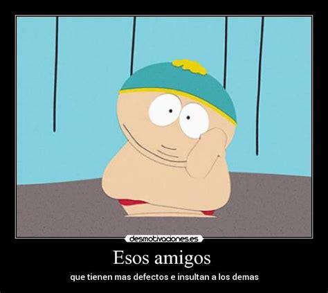 imagenes de eric cartman im 225 genes y carteles de cartman pag 7 desmotivaciones