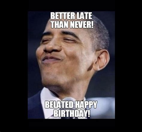 belated birthday meme belated birthday memes wishesgreeting