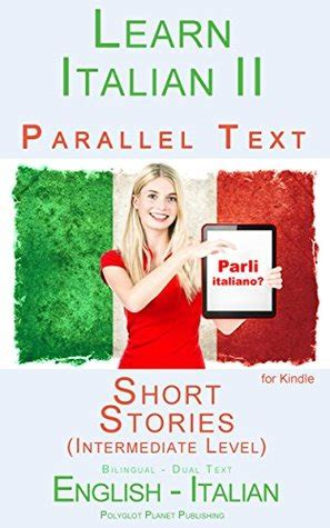 stories for intermediate level audio vol 2 books learn italian ii parallel text stories