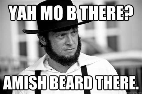 Amish Meme - yah mo b there amish beard there incredulous amish guy quickmeme