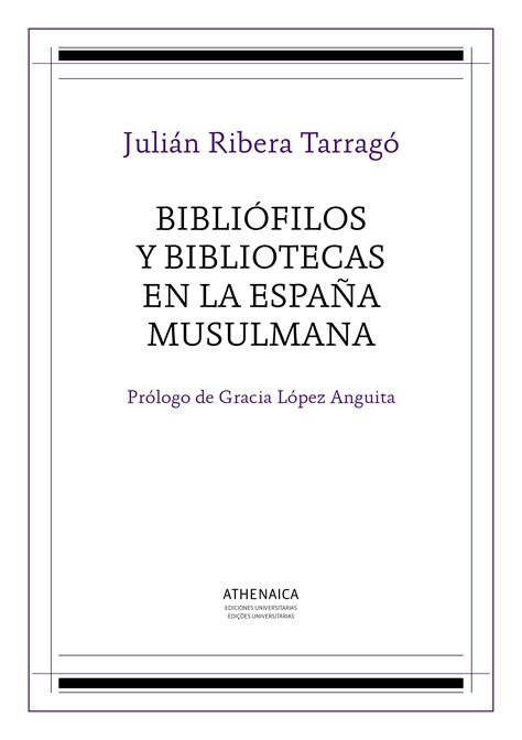 libro la espaa musulmana bibli 243 filos y bibliotecas en la espa 241 a musulmana athenaica ediciones universitarias