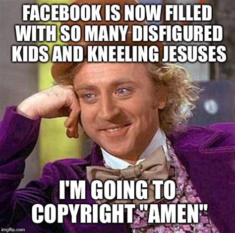 Facebook Meme Maker - creepy condescending wonka meme imgflip
