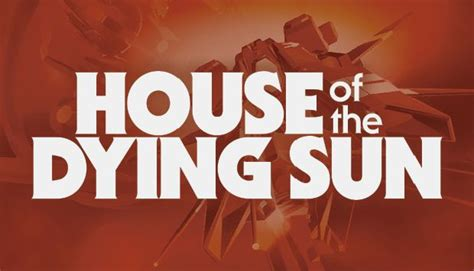 House Of The Sun 1 2 house of the dying sun free v1 05 171 igggames