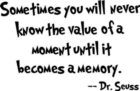 memories quotes dr seuss thoughts from guru dr seuss wisdom enough