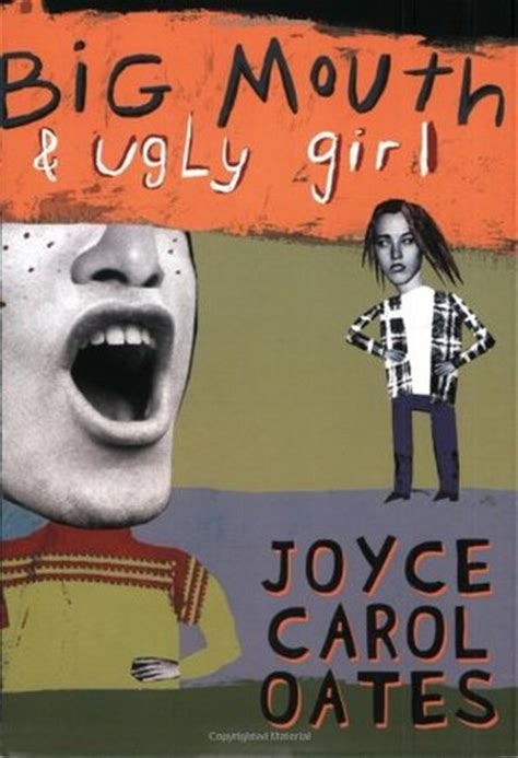 ugly biography book big mouth and ugly girl by joyce carol oates reviews