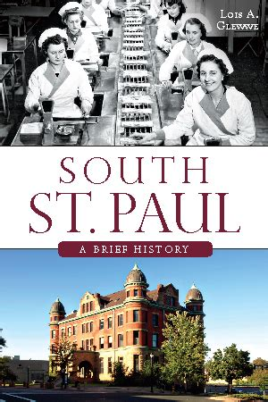 bayou st a brief history books south st paul a brief history by lois a glewwe the
