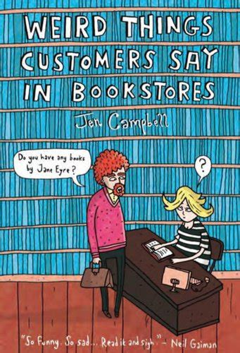 weird things customers say in bookstores by jen cbell