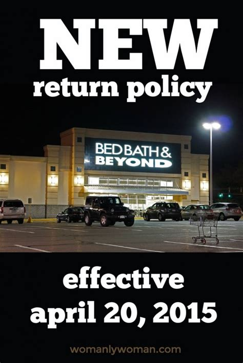 bed bath return policy new bed bath and beyond return policy effective april 20 2015