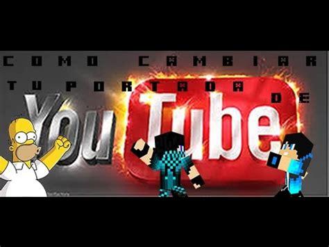como cambiar tu portada en tu canal  youtube