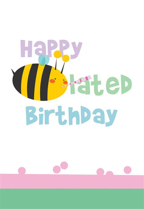 belated birthday card template bee lated birthday free birthday card greetings island