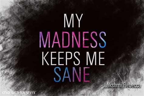 my keeps 62 beautiful madness quotes and sayings