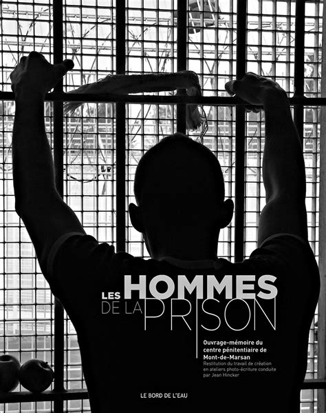 Mont de Marsan : 'Les Hommes de la Prison