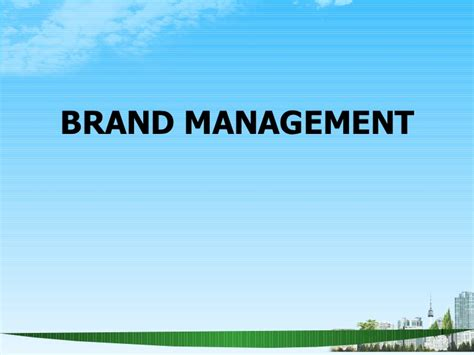 Mba Brand Management by Brand Management Ppt