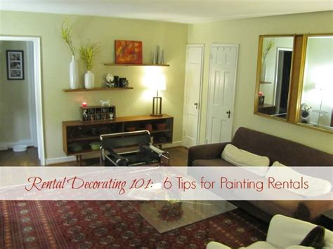rental home decorating ideas rental decorating 101 6 tips for painting rentals the