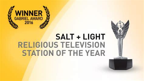 Salt And Light Tv by Salt Light Television Wins 2016 Gabriel Award For