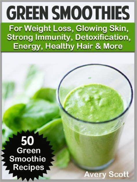 Detox Smoothie For Glowing Skin by 115 Best Juice Smoothies Images On Clean
